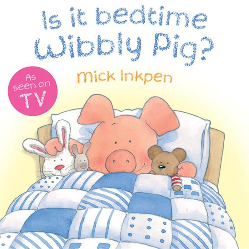 Is It Bedtime Wibbly Pig? Hardback Book
